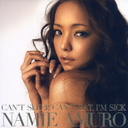 CAN'T SLEEP, CAN'T EAT, I'M SICK / Ningyo / Namie Amuro