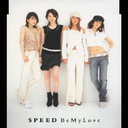 Be My Love / SPEED
