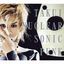 NUCLEAR SONIC PUNK / TAKUI