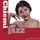 Chiemi + Jazz [SHM-CD]