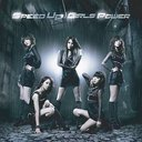Speed Up / Girl's Power [w/ DVD, Limited Edition / Type A / Jacket A]