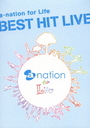 a-nation for Life Best Hit Live [Limited Edition]