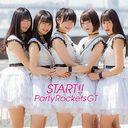 Start!! / Party Rockets GT