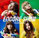Encore Show / SCANDAL