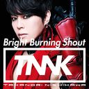 Bright Burning Shout / Takanori Nishikawa