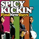 Find New Days / SPICY KICKIN'