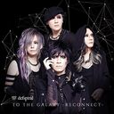 TO THE GALAXY -RECONNECT- / defspiral