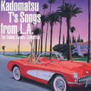 Kadomatsu T's Songs from L.A. - The Ballad Covers Collection / V.A.