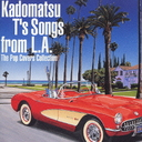 kadomatsu T's Songs from L.A. - The Pop Covers Collection / V.A.