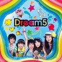 Bokura no Natsu!! / Dream5