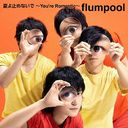 Natsu yo Tomenaide -You're Romantic- / flumpool