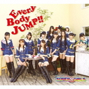 EveryBody JUMP!! [CD+DVD / Jacket B]