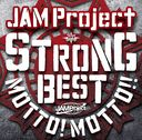 JAM Project 15th Anniversary Strong Best Album Motto!! Motto!! -2015- / JAM Project