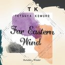 Far Eastenr Wind -Autumn / Winter-