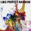 Perfect Rainbow / LM.C
