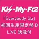Everybody Go / Kis-My-Ft2