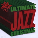 The Ultimate Jazz Christmas Album