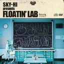 SKY-HI presents FLOATIN' LAB [Limited Edition]