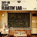 SKY-HI presents FLOATIN' LAB [Regular Edition]
