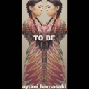 TO BE / Ayumi Hamasaki
