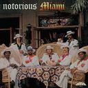 Notorious Miami / Miami