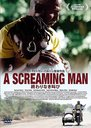 A Screaming Man / Un Homme qui Crie