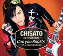 "CHISATO 20th Anniversary Best Album ""Can You Rock?!"" / CHISATO"