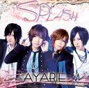 Splash / AYABIE