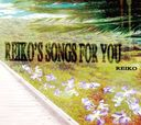 REIKO'S SONGS FOR YOU