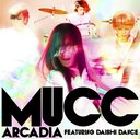 Arcadia featuring DAISHI DANCE [w/ DVD, Limited Edition]