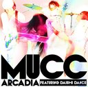 Arcadia featuring DAISHI DANCE [Regular Edition]