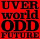 ODD FUTURE / UVERworld