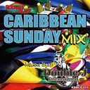 CARIBBEAN SUNDAY MIX vol.5 mixed by DOUBLE-J Inter