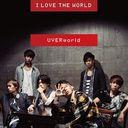 I Love The World / UVERworld