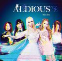 We Are / Aldious