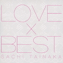 LOVE x BEST [Regular Edition]/Sachi Tainaka