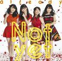 already / Not yet (Yuko Oshima, Rie Kitahara, Rino Sashihara, Yui Yokoyama)