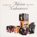 Recollection-Akina Nakamori Super Best- / Akina Nakamori