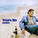 Melodies / Tetsuro Oda