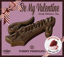 Be My Valentina / Tommy february6