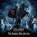 The Greatest Hits 2007-2016 / Versailles