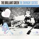 The Swingin' Sixties / the brilliant green