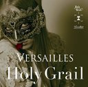 Holy Grail / Versailles