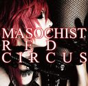Masochist Red Circus / Lycaon