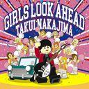 Girls Look Ahead / Takui Nakajima