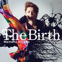 The Birth / Mamoru Miyano