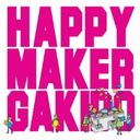 Happymaker / Gakido