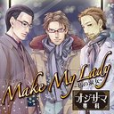 "Drama CD ""Ojisama Senka"" Vol.1 Make My Lady - Watashi no Shukujo -"