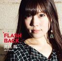 FLASH BACK [Type-A] / Aki Deguchi