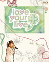 "Aki Toyosaki First Concert Tour ""love your live"" [Blu-ray]"